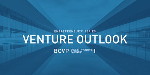 BCVP Entrepreneurs' Series: Venture Outlook 2019