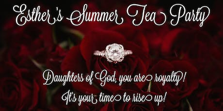 Esther's Summer Tea Party tickets