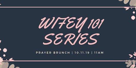 WIFEY101 SERIES PRAYER BRUNCH tickets
