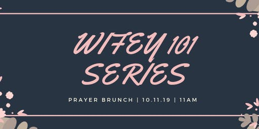 WIFEY101 SERIES PRAYER BRUNCH