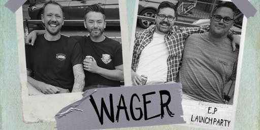 WAGER EP Launch Party - Free Entry