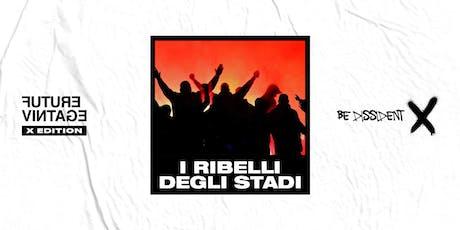 I RIBELLI DEGLI STADI // Future Vintage Festival 2019 biglietti