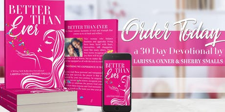 Better Than Ever! By LaRissa Oxner and Sherry Smalls  Book Signing  tickets