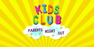 Parents Night Out Kids Club