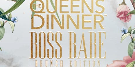 The Queens Dinner: Boss Babe Brunch Edition tickets