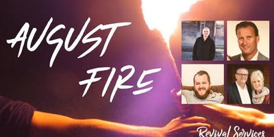 August Fire: Revival Services