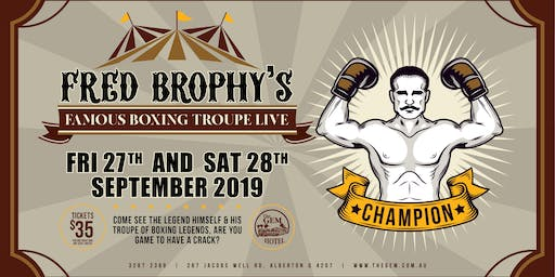 Fred Brophy's Boxing Troupe LIVE @ The Gem