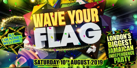 WAVE YOUR FLAG - The UK's Biggest Jamaican Independence Party tickets