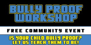 Bully Proof - Free Workshop For Kids August 24, 2019