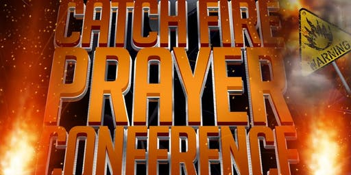 Catch Fire Prayer Conference
