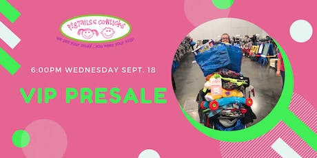 VIP Pigtails & Cowlicks Kids Consignment Sale tickets