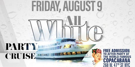Party Cruise Special Event August 9th WHITE PARTY tickets