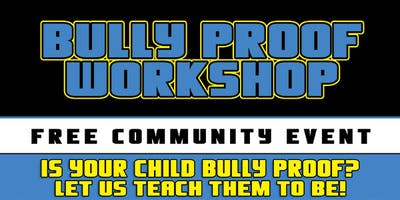 Bully Proof - Free Workshop For Kids September 7, 2019