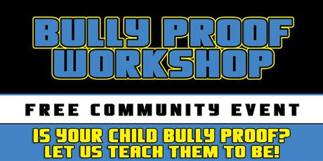 Bully Proof - Free Workshop For Kids September 7, 2019 tickets