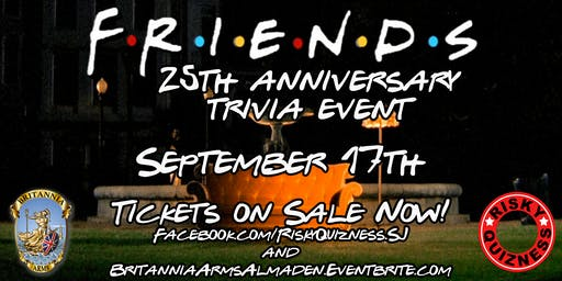 Friends 25th Anniversary Trivia Event!