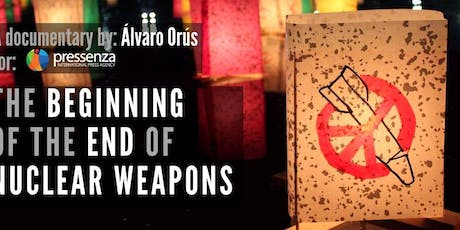 Screening of The Beginning of the End of Nuclear Weapons tickets