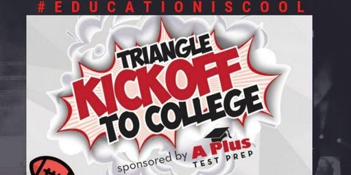 Triangle Kickoff to College & Career 2019 #EducationIsCool--in Collaboration with Art of Cool Fest. College & Scholarship Fair. Career & Military Showcase. Community Resource Expo. Free. Sept. 28