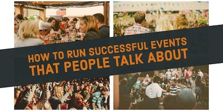 How To Run Successful Events That People Talk About tickets