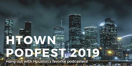 Htown Podfest 2019 tickets