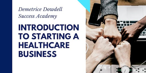 Introduction to Starting a Healthcare Business