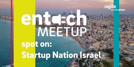 Startup Nation Israel | entech MEETUP tickets