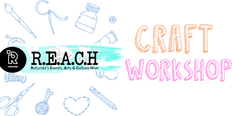REACH Summer Craft Workshops at Rotunda Liverpool tickets