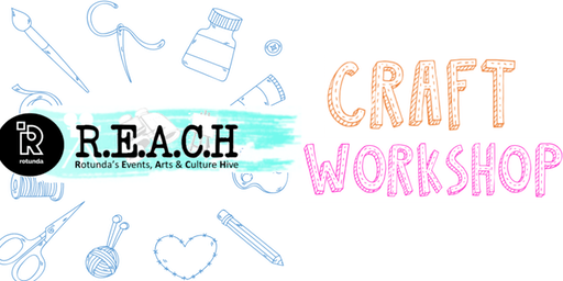 REACH Summer Craft Workshops at Rotunda Liverpool