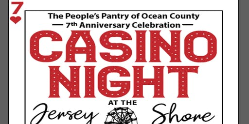 CASINO NIGHT AT THE JERSEY SHORE ! 7TH. ANNIVERSARY  THE PEOPLE'S PANTRY