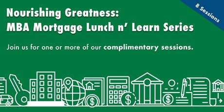 Nourishing Greatness: MBA Mortgage Lunch n' Learn Series tickets