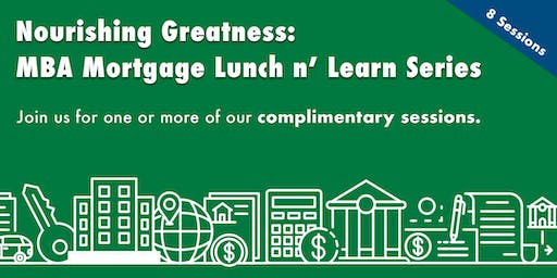 Nourishing Greatness: MBA Mortgage Lunch n' Learn Series