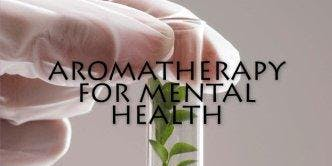 Aromatherapy for Mental Health
