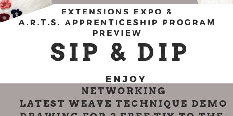 """A.R.T.S. And Extension Expo """"Sip And Dip"""""""