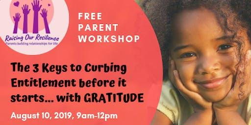 Free Parent Workshop: 3 Keys to Curbing Entitlement... with GRATITUDE