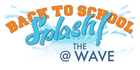 Back To School Splash at The Wave tickets