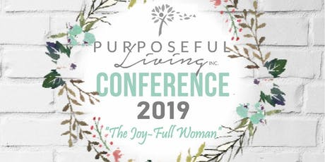 Purposeful Living Conference: The Joy-Full Woman tickets