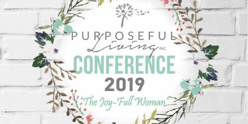 Purposeful Living Conference: The Joy-Full Woman
