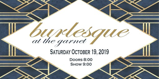 Burlesque at The Garnet