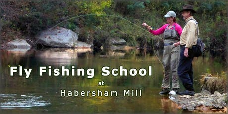 Fly Fishing School at Habersham Mill - 2019/2020 tickets