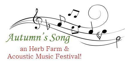 Autumn's Song- Medicinal Herb Farm & Acoustic Music Festival