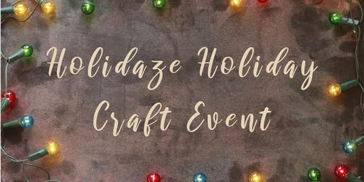 Holidaze Holiday Craft Workshop