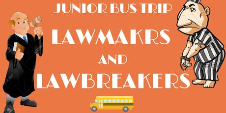 LAWSOC Junior Bus Trip: Lawmakers and Lawbreakers  tickets