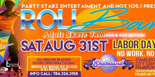 HOT 105.1 & PARTY STARZ ENT ROLL BOUNCE ADULT SKATE JAM PART TWO  25 & OLDER