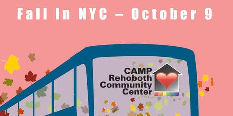 CAMP Rehoboth Bus Trip - NYC in the Fall! tickets