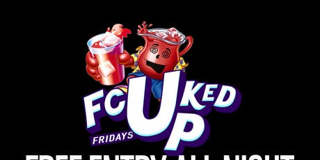 FCUKED UP FRIDAYS tickets