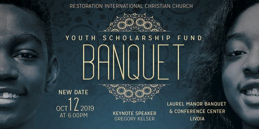 Restoration International Christian Church Youth Scholarship Fund Banquet