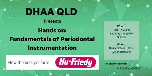DHAA QLD - Hu-Friedy Hands-on:  Fundamentals of Periodontal Instrumentation