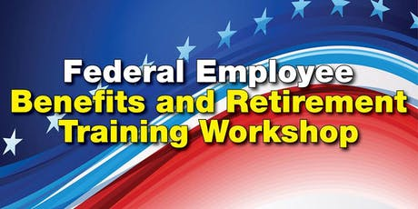 Federal Benefits Training for Employees & Spouses tickets
