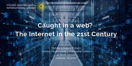 Caught in a Web? The Internet in the 21st Century tickets