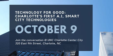 Technology for Good:Can smart city tech & A.I. transform Charlotte? tickets