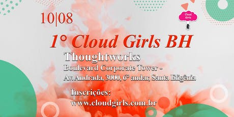 1° Cloud Girls BH  ingressos